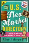 U.S. Flea Market Directory, 3rd Edition: A Guide to the Best Flea Markets in all 50 States Cover Image