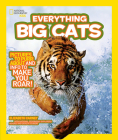 National Geographic Kids Everything Big Cats: Pictures to Purr About and Info to Make You Roar! Cover Image