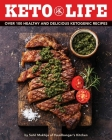 Keto Life: Over 100 Healthy and Delicious Ketogenic Recipes  Cover Image