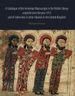 A Catalogue of the Armenian Manuscripts in the British Library Acquired Since the Year 1913, and of Collections in Other Libraries in the United Kingdom Cover Image