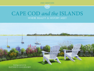 Cape Cod and the Islands: Where Beauty and History Meet Cover Image