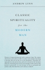 Classic Spirituality for the Modern Man Cover Image