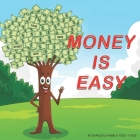 Money Is Easy: Growing money is as easy as 123! Cover Image
