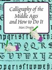 Calligraphy of the Middle Ages and How to Do It (Lettering) Cover Image