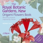 The Royal Botanic Gardens, Kew Origami Flowers Book: Beautiful Projects Inspired by Nature Cover Image