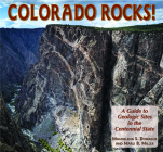 Colorado Rocks!: A Guide to Geologic Sites in the Centennial State Cover Image