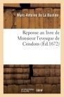 Réponse Au Livre de Monsieur l'Évesque de Condom: Intitulé Exposition de la Doctrine de l'Église Catholique Sur Les Matières de Controverse Cover Image