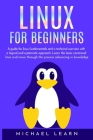 Linux for beginners: A Guide for Linux fundamentals and technical overview with a logical and systematic approach. Learn the basic command Cover Image