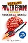 Brain Training: Power Brain! - Secret Techniques To: Improve Memory, Focus & Concentration Cover Image