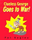 Clueless George Goes to War Cover Image
