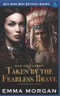 Mail Order Bride: Taken by the Fearless Brave Cover Image