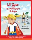 Lil' Sass and The Adventure of Anger: Lil' Sass Explores her Emotions and Learns that it's OK to Express Anger Cover Image