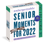 389* Unforgettable Senior Moments Page-A-Day Calendar 2022: * of Which We Can Remember Only 365 Cover Image