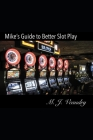 Mike's Guide to Better Slot Play Cover Image