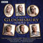 Gloomsbury: Series 5: The Hit BBC Radio 4 Comedy Cover Image
