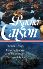 Rachel Carson: The Sea Trilogy (Loa #352): Under the Sea-Wind / The Sea Around Us / The Edge of the Sea Cover Image