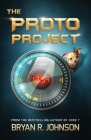 The Proto Project: A Sci-Fi Adventure of the Mind Cover Image
