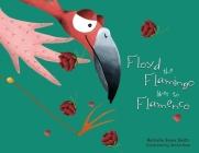 Floyd the Flamingo Likes to Flamenco Cover Image