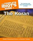 The Complete Idiot's Guide to the Koran: The Inspiring Truth About the Sacred Book of Islam Cover Image