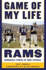 Game of My Life Rams: Memorable Stories of Rams Football Cover Image