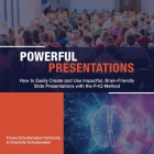 Powerful Presentations: How to Easily Create and Use Impactful, Brain-Friendly Slide Presentations with the P-IQ Method Cover Image