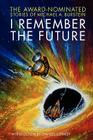 I Remember the Future: The Award-Nominated Stories of Michael A. Burstein Cover Image