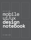 Mobile UI/UX Design Notebook: (Dark Gray) User Interface & User Experience Design Sketchbook for App Designers and Developers - 8.5 x 11 / 120 Pages Cover Image