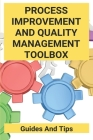 Process Improvement And Quality Management Toolbox: Guides And Tips: Process Improvement Plan Cover Image