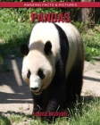 Pandas: Amazing Facts & Pictures Cover Image