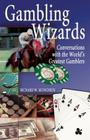 Gambling Wizards: Conversations with the World's Greatest Gamblers Cover Image