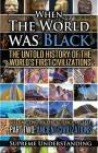 When the World Was Black Part Two: The Untold History of the World's First Civilizations Ancient Civilizations Cover Image