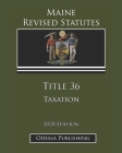 Maine Revised Statutes 2020 Edition Title 36 Taxation Cover Image