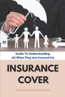 Insurance Cover: Guide To Understanding All What They Are Covered For: Types Of Insurance Cover Image
