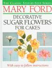 Decorative Sugar Flowers for Cakes Cover Image