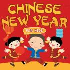 Chinese New Year For Kids Cover Image
