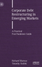 Corporate Debt Restructuring in Emerging Markets: A Practical Post-Pandemic Guide Cover Image