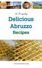 92 Everyday Delicious Abruzzo Recipes Cover Image