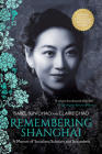 Remembering Shanghai: A Memoir of Socialites, Scholars and Scoundrels Cover Image