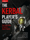 The Kerbal Player's Guide: The Easiest Way to Launch a Space Program Cover Image