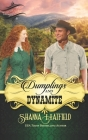 Dumplings and Dynamite: A Sweet Historical Western Romance Cover Image