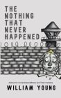 The Nothing That Never Happened: A Collection of Stories for Correctional Officers and Their Families Cover Image