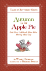 Autumn Is for Apple Pie: God Gives Us Friends When We're Having a Bad Day (Tales of Buttercup Grove) Cover Image