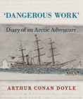 Dangerous Work: Diary of an Arctic Adventure Cover Image