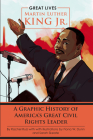 Martin Luther King Jr.: A Graphic History of America's Great Civil Rights Leader Cover Image