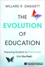 The Evolution of Education: Preparing Students for Their Future, Not Our Past Cover Image