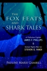 The Fox Feats and Shark Tales: Of Pollution Fighter James F. Phillips and Animal Rights Warrior Steven O. Hindi Cover Image
