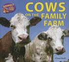Cows on the Family Farm (Animals on the Family Farm) Cover Image