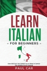 Learn Italian For Beginners: Over 1000 Easy And Common Italian Words In Context For Learning Italian Language Cover Image