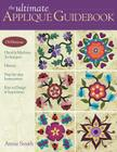 Ultimate Applique Guidebook-Print-on-Demand-Edition: 150 Patterns, Hand & Machine Techniques, History, Step-By-Step Instructions, Keys to Design & Ins Cover Image