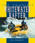 The Complete Whitewater Rafter Cover Image